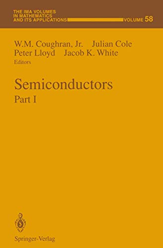 Semiconductors: Part 1 (The IMA Volumes in: Coughran, W.M. Jr.