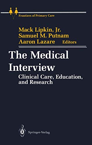 The Medical Interview: Clinical Care, Education, and: Springer,