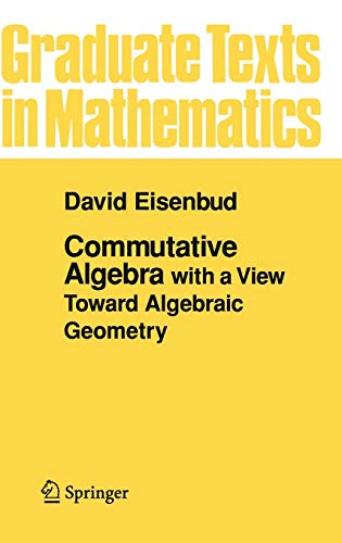 9780387942681: Commutative Algebra With a View Toward Algebraic Geometry