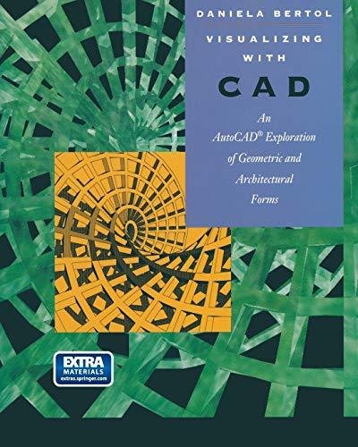 9780387942759: Visualizing with CAD: An Auto CAD Exploration of Geometric and Architectural Forms: An Auto CAD Exploration of Gemetric and Architectural Form/Book and Disk (Lecture Notes in Artificial Intell;830)