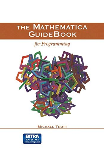 The Mathematica GuideBook for Programming The Mathematica: Michael Trott