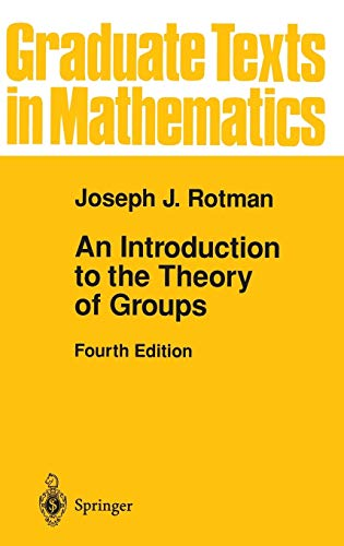 9780387942858: An Introduction to the Theory of Groups (Graduate Texts in Mathematics)