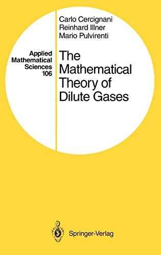 The Mathematical Theory of Dilute Gases [Sep 29, 1994] Cercignani, Carlo; Illner, Reinhard et ...