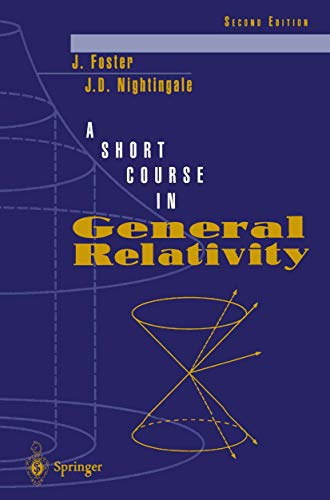 9780387942957: A SHORT COURSE IN GENERAL RELATIVITY. : Second edition