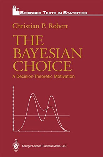 9780387942964: The Bayesian Choice: A Decision-Theoretic Motivation (Springer Tracts in Natural Philosophy)