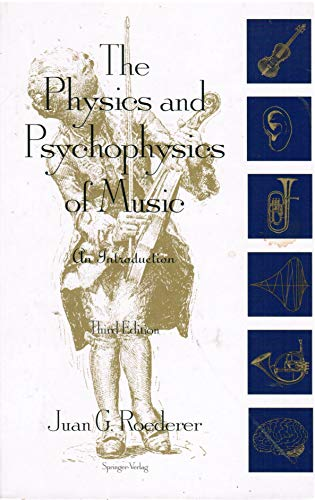9780387942988: The Physics and Psychophysics of Music: An Introduction