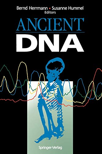 Ancient DNA: Recovery and Analysis of Genetic Material from Paleontological, Archaeological, Muse...