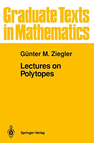 9780387943299: Lectures on Polytopes (Graduate Texts in Mathematics)