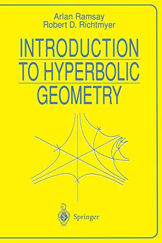 Introduction to Hyperbolic Geometry: Ramsay, Arlan; Richtmyer,