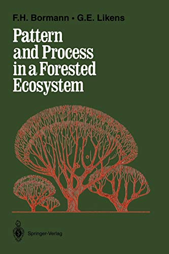 9780387943442: Pattern and Process in a Forested Ecosystem: Disturbance, Development and the Steady State Based on the Hubbard Brook Ecosystem Study