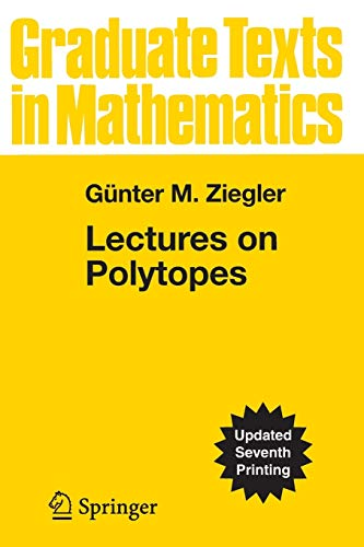 9780387943657: Lectures on Polytopes (Graduate Texts in Mathematics)