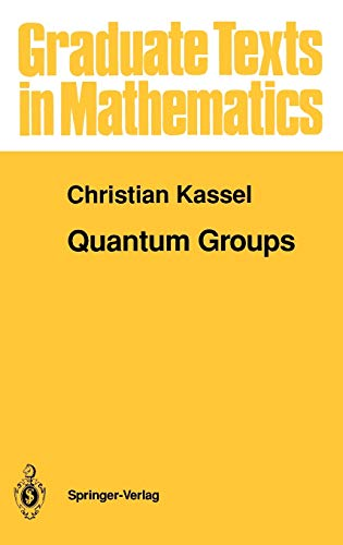 9780387943701: Quantum Groups (Graduate Texts in Mathematics)