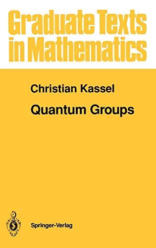 9780387943701: Quantum Groups (Graduate Texts in Mathematics)
