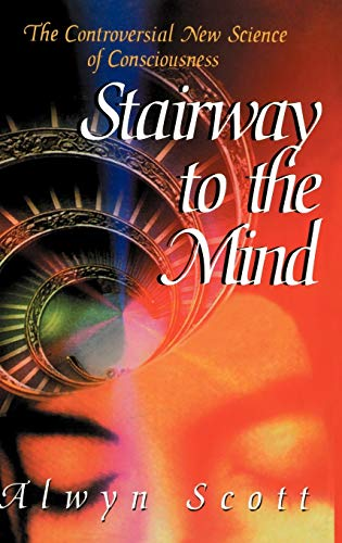 9780387943817: Stairway to the Mind: The Controversial New Science of Consciousness