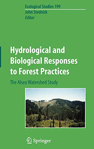 Hydrological and Biological Responses to Forest Practices: John D. Stednick