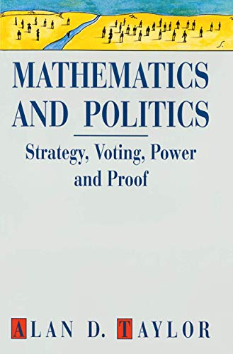 9780387943916: Mathematics and Politics: Strategy, Voting, Power and Proof (Textbooks in Mathematical Sciences)