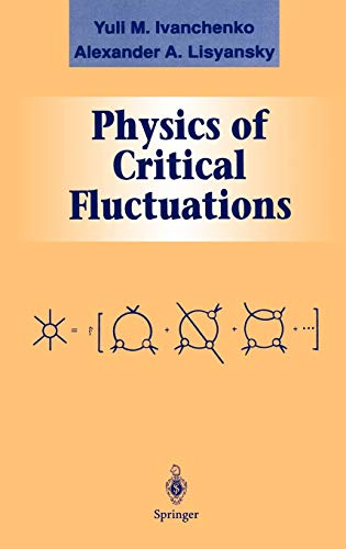 Physics of Critical Fluctuations (Graduate Texts in: Yuli M. Ivanchenko
