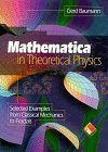 9780387944241: Mathematica in Theoretical Physics: Selected Examples from Classical Mechanics to Fractals