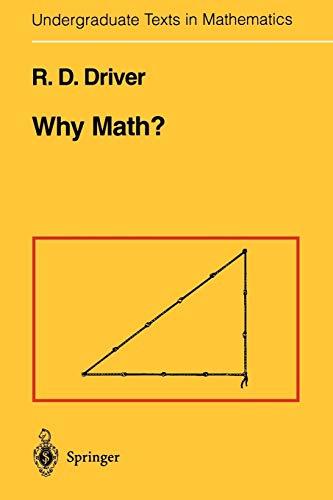 9780387944272: Why Math? (Undergraduate Texts in Mathematics)