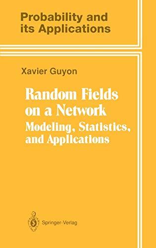 Random Fields on a Network: Modeling, Statistics,: Xavier Guyon