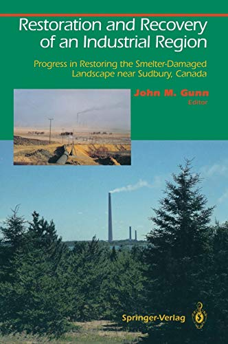 9780387944302: Restoration and Recovery of an Industrial Region: Progress in Restoring the Smelter-Damaged Landscape Near Sudbury, Canada (Springer Series on Environmental Management)
