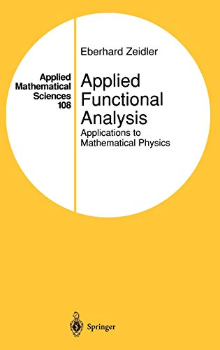 9780387944425: Applied Functional Analysis: Applications to Mathematical Physics (Applied Mathematical Sciences) (v. 108)