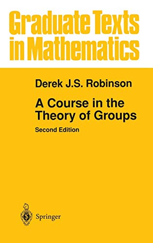 9780387944616: A Course in the Theory of Groups (Graduate Texts in Mathematics)