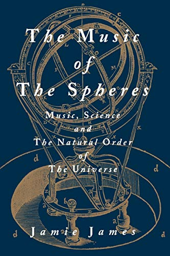 9780387944746: The Music of the Spheres: Music, Science, and the Natural Order of the Universe