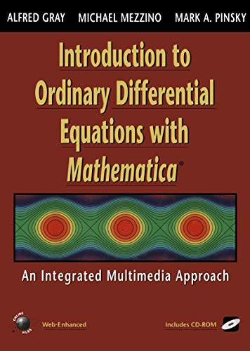 Introduction to Ordinary Differential Equations with Mathematica: Alfred Gray, Michael