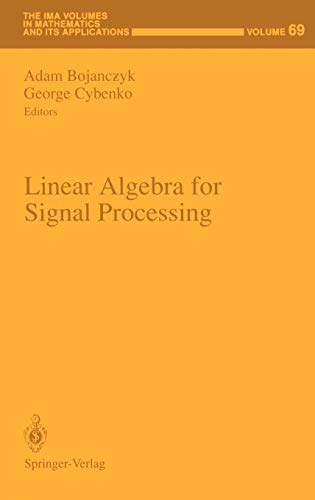 9780387944913: Linear Algebra for Signal Processing (The IMA Volumes in Mathematics and its Applications)