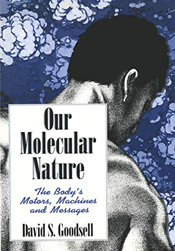 Download Our Molecular Nature: The Body's Motors, Machines and Messages