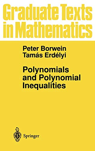 9780387945095: Polynomials and Polynomial Inequalities (Graduate Texts in Mathematics)
