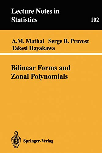 Bilinear Forms and Zonal Polynomials (Paperback): A. M. Mathai,