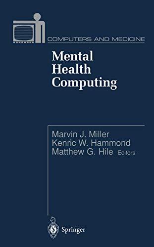 Mental Health Computing (Computers and Medicine): Kenric W. Hammond~Matthew G. Hile~Marvin J. ...