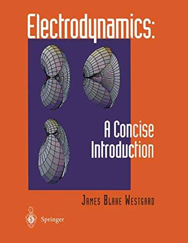 9780387945859: Electrodynamics: A Concise Introduction (And Application)