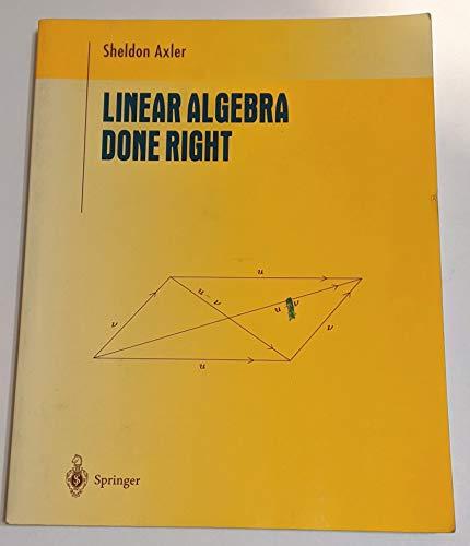 9780387945965: Linear Algebra Done Right (Undergraduate Texts in Mathematics)
