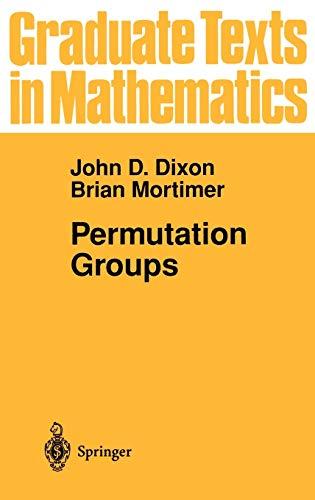Permutation Groups [Apr 11, 1996] Dixon, John D. et Mortimer, Brian