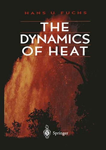 The dynamics of heat [Mar 21, 1996] Fuchs, H.U.