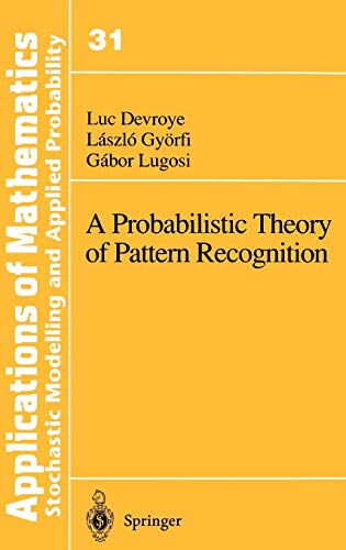 9780387946184: A Probabilistic Theory of Pattern Recognition (Stochastic Modelling and Applied Probability)