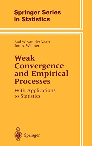 WEAK CONVERGENCE AND EMPIRICAL PROCESSES: WITH APPLICATIONS: VAART & WELLNER