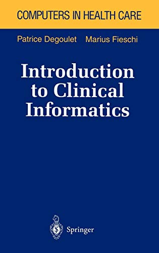 9780387946412: Introduction to Clinical Informatics (Health Informatics)