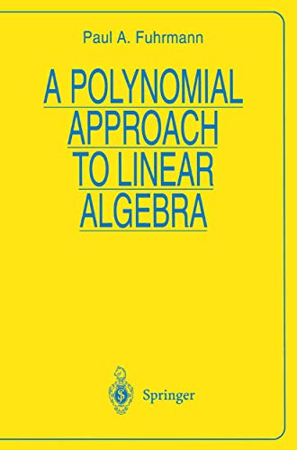 9780387946436: A Polynomial Approach to Linear Algebra (Universitext)