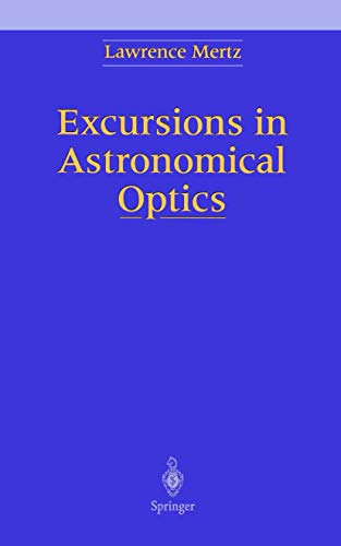 Excursions in Astronomical Optics: Mertz, Lawrence N.