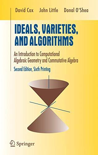 9780387946801: Ideals, Varieties, and Algorithms: An Introduction to Computational Algebraic Geometry and Commutative Algebra (Undergraduate Texts in Mathematics)