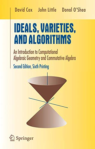 9780387946801: Ideals, Varieties, and Algorithms: An Introduction to Computational Algebraic Geometry and Commutative Algebra (Undergraduate Texts in Mathematics)