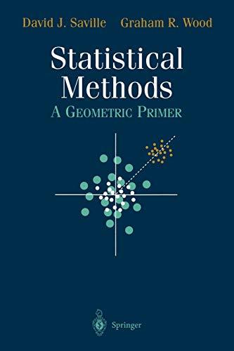 Statistical Methods: A Geometric Primer: David J. Saville,