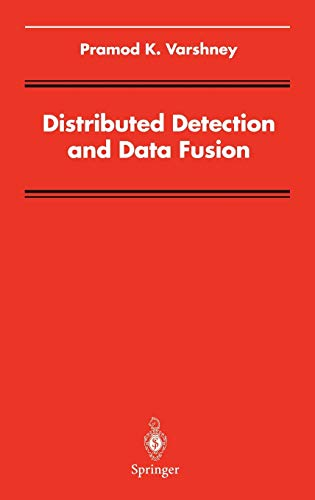Distributed Detection and Data Fusion: Varshney, P.K.