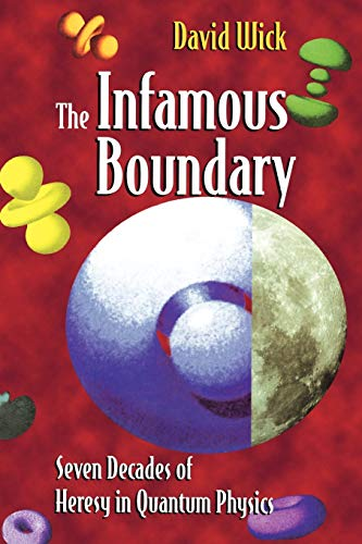 9780387947266: The Infamous Boundary: Seven Decades of Heresy in Quantum Physics