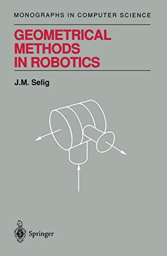 9780387947280: Geometrical Methods in Robotics (Monographs in Computer Science)