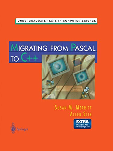9780387947303: Migrating from Pascal to C++ (Undergraduate Texts in Computer Science)